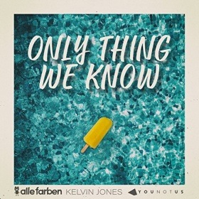 ALLE FARBEN & YOUNOTUS & KELVIN JONAS - ONLY THING WE KNOW